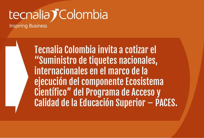 Suministro de tiquetes nacionales, internacionales en el marco de la ejecución del componente Ecosistema Científico